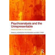 Psychoanalysis and the Unrepresentable (BOK)