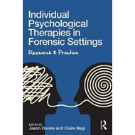 Individual Psychological Therapies in Forensic Settings (BOK)