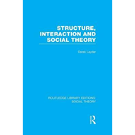 Structure, Interaction and Social Theory (BOK)