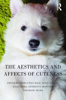 Aesthetics and Affects of Cuteness (BOK)