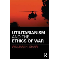 Utilitarianism and the Ethics of War (BOK)