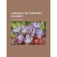 Manual of Forestry (Volume 2) (BOK)