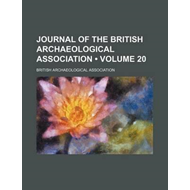 Journal of the British Archaeological Association (Volume 20 (BOK)