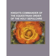 Knights Commander of the Equestrian Order of the Holy Sepulc (BOK)