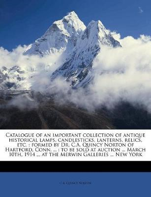 Catalogue of an Important Collection of Antique Historical L (BOK)