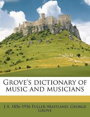 Grove's Dictionary of Music and Musicians (BOK)