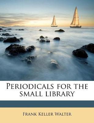 Periodicals for the Small Library (BOK)