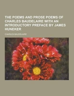 Poems and Prose Poems of Charles Baudelaire with an Introduc (BOK)