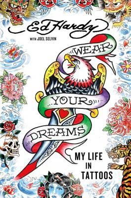 Wear Your Dreams: My Life in Tattoos (BOK)