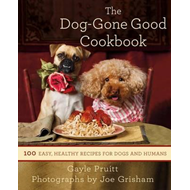 The Dog-gone Good Cookbook: 100 Easy, Healthy Recipes for Dogs and Humans (BOK)