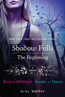 Shadows Fall: The Beginning: Born at Midnight and Awake at Dawn (BOK)