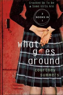 What Goes Around: Two Books in One: Cracked Up to be and Some Girls are (BOK)