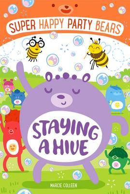 Super Happy Party Bears: Staying a Hive (BOK)