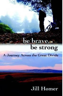 Be Brave, Be Strong