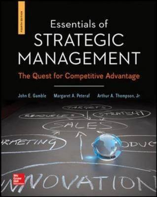 Essentials of Strategic Management: The Quest for Competitive Advantage: The Quest for Competitive A (BOK)