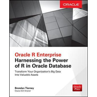 Oracle R Enterprise: Harnessing the Power of R in Oracle Dat (BOK)