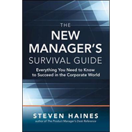 New Manager's Survival Guide: Everything You Need to Know to (BOK)