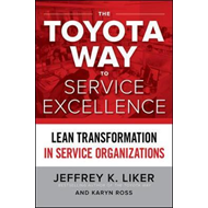 Toyota Way to Service Excellence: Lean Transformation in Ser (BOK)