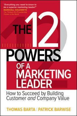 12 Powers of a Marketing Leader: How to Succeed by Building (BOK)