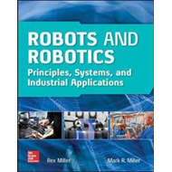 Robots and Robotics: Principles, Systems, and Industrial App (BOK)