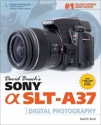 David Busch's Sony SLT-A37 Guide to Digital Photography (BOK)