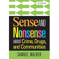 Sense and Nonsense About Crime, Drugs, and Communities (BOK)