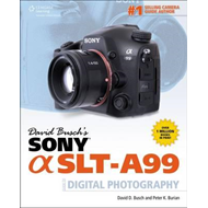 David Busch's Sony Alpha SLT-A99 GDE Digital SLR Photography (BOK)