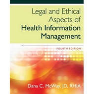 Legal and Ethical Aspects of Health Information Management (BOK)