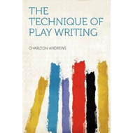 Technique of Play Writing (BOK)