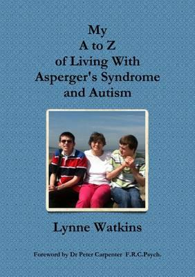My A to Z of Living With Asperger's Syndrome and Autism (BOK)