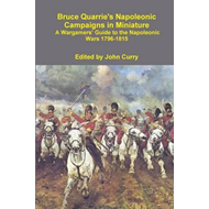Bruce Quarrie's Napoleonic Campaigns in Miniature A Wargamer (BOK)