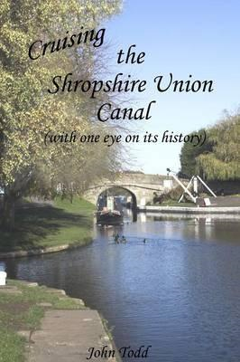 Cruising the Shropshire Union canal (with one eye on its history). (BOK)