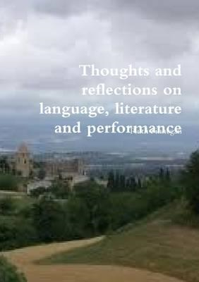 Thoughts and Reflections on Language, Literature and Performance (BOK)