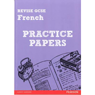 Revise GCSE French Practice Papers (BOK)