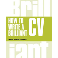 How to Write a Brilliant CV (BOK)