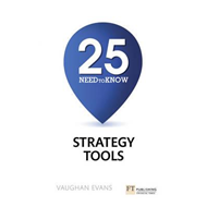 25 Need-To-Know Strategy Tools (BOK)