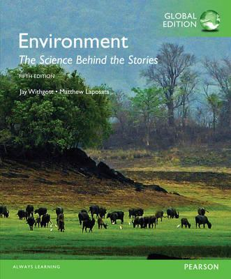 Environment: The Science behind the Stories, Global Edition (BOK)