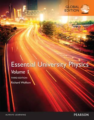 Essential University Physics: Volume 1, Global Edition (BOK)