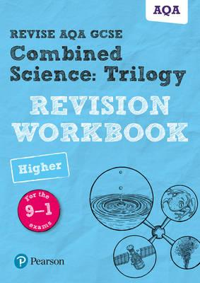 Revise AQA GCSE Combined Science: Trilogy Higher Revision Wo (BOK)