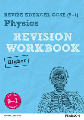 Revise Edexcel GCSE (9-1) Physics Higher Revision Workbook (BOK)