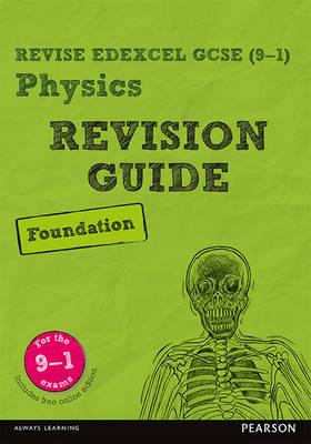 Revise Edexcel GCSE (9-1) Physics Foundation Revision Guide (BOK)