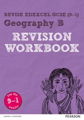 Revise Edexcel GCSE (9-1) Geography B Revision Workbook (BOK)