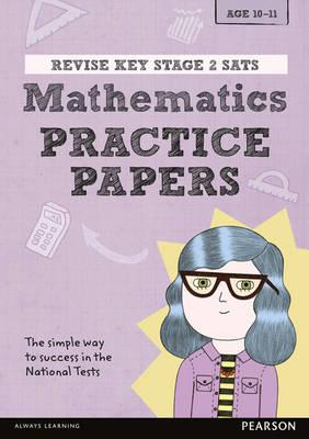 Revise Key Stage 2 SATs Mathematics Revision Practice Papers (BOK)