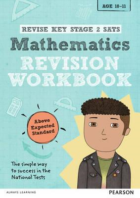 REVISE Key Stage 2 SATs Mathematics Revision Workbook - Abov (BOK)