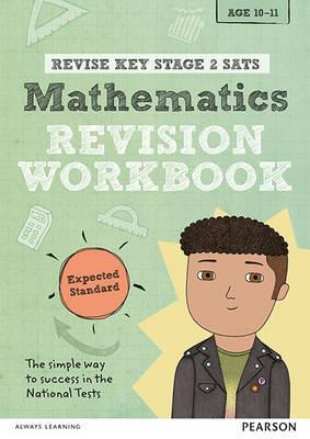 Revise Key Stage 2 SATs Mathematics Revision Workbook - Expe (BOK)