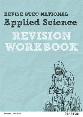 Revise BTEC National Applied Science Revision Workbook (BOK)