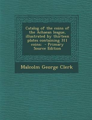 Catalog of the Coins of the Achaean League, Illustrated by T (BOK)