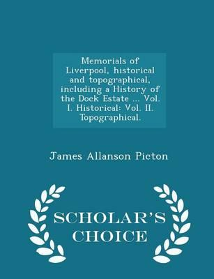 Memorials of Liverpool, Historical and Topographical, Includ (BOK)