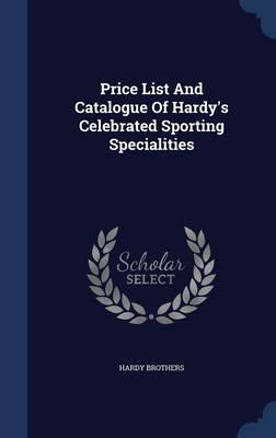 Price List and Catalogue of Hardy's Celebrated Sporting Spec (BOK)