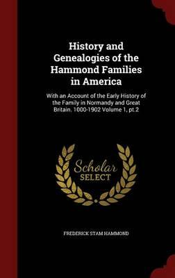 History and Genealogies of the Hammond Families in America (BOK)